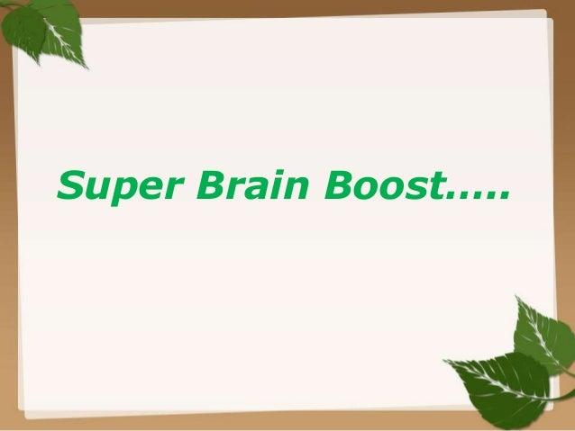 Super Brain Boost…..