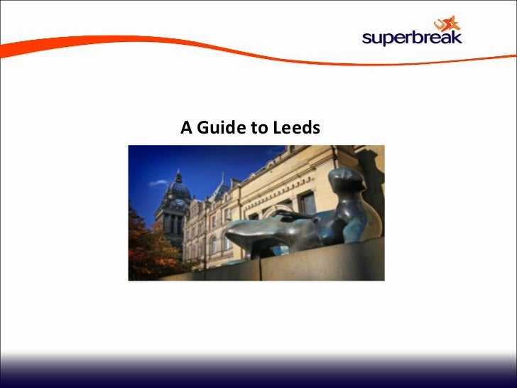 A Guide to Leeds