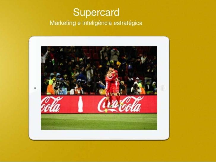 SupercardMarketing e inteligência estratégica