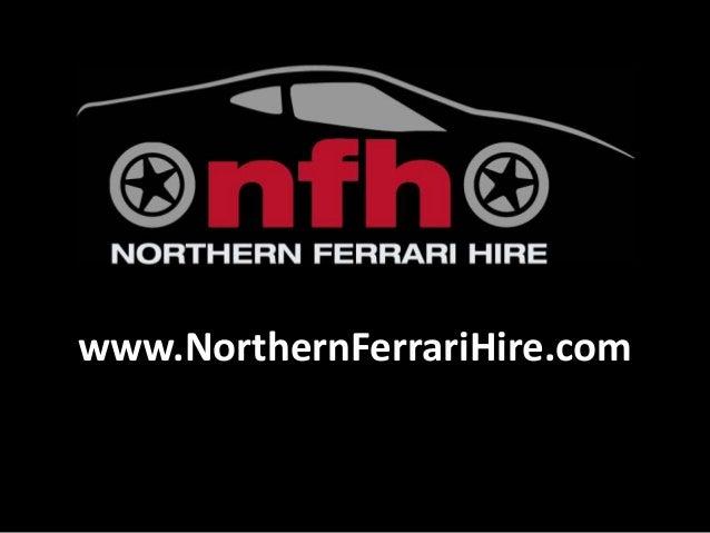 www.NorthernFerrariHire.com
