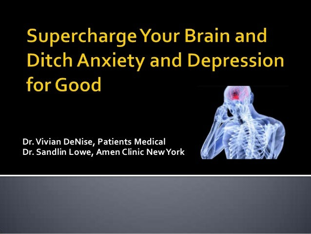 Supercharge your brain and ditch anxiety and depression for good!