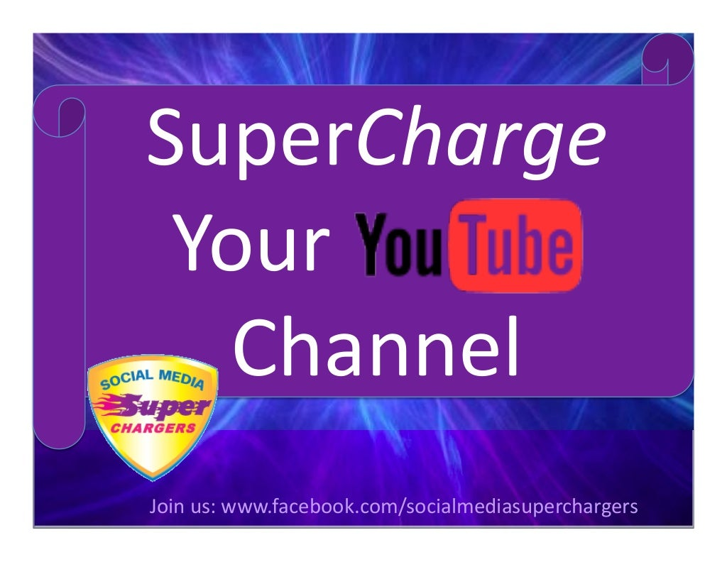 Supercharge YOUR You Tube Channel