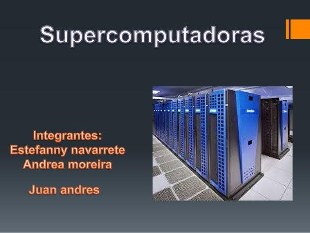 Una supercomputadora o un superordenador es aquella con capacidades de cálculos muy superiores a las computadoras corrient...