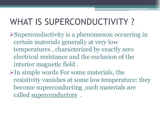 an analysis of superconductivity discovered by heike kamerlingh onnes in 1911 In 1911, heike kamerlingh onnes, a dutch physicist, invented the phenomenon  of superconductivity he observed that at liquid helium temperature (42k) the.