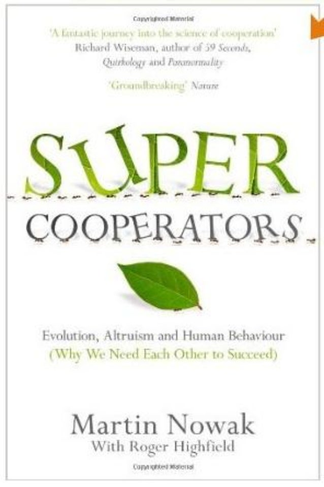 Supercooperators   beyond the survival of the fittest - why cooperation & not competition is the key to life