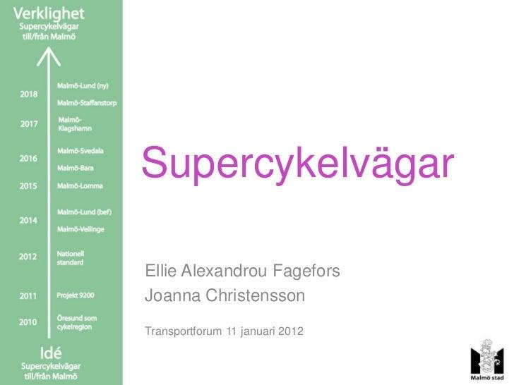 SupercykelvägarEllie Alexandrou FageforsJoanna ChristenssonTransportforum 11 januari 2012