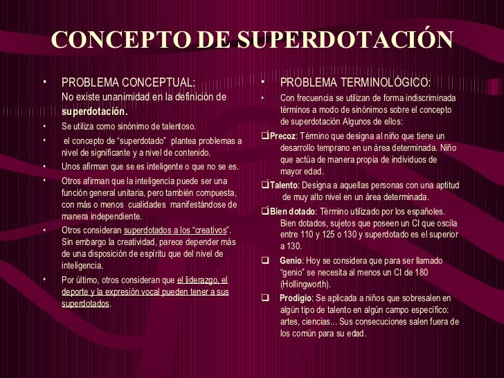 CONCEPTO DE SUPERDOTACIÓN <ul><li>PROBLEMA CONCEPTUAL: No existe unanimidad en la definición de  superdotación.   </li></u...