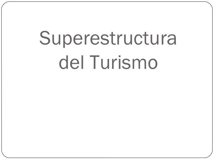 Superestructura del Turismo