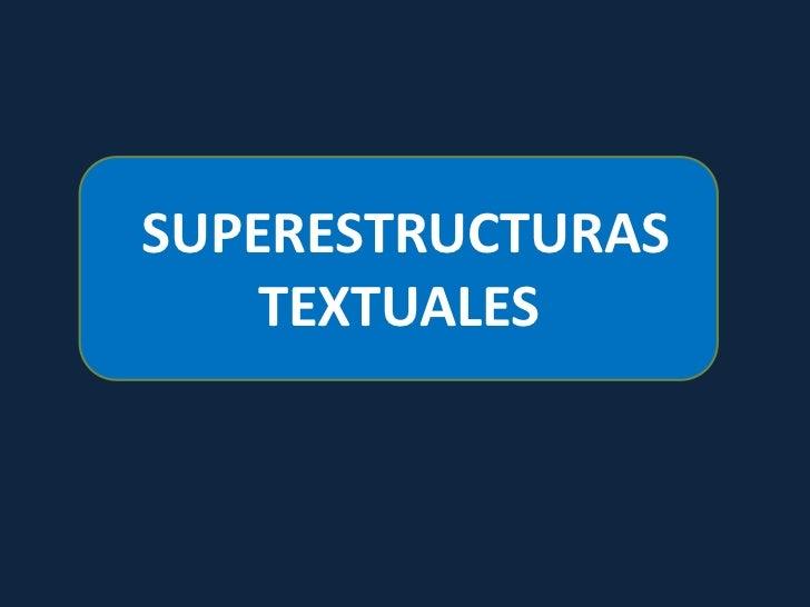 SUPERESTRUCTURAS    TEXTUALES