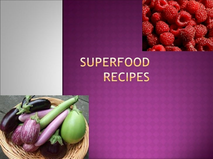 Superfood recipes ppt