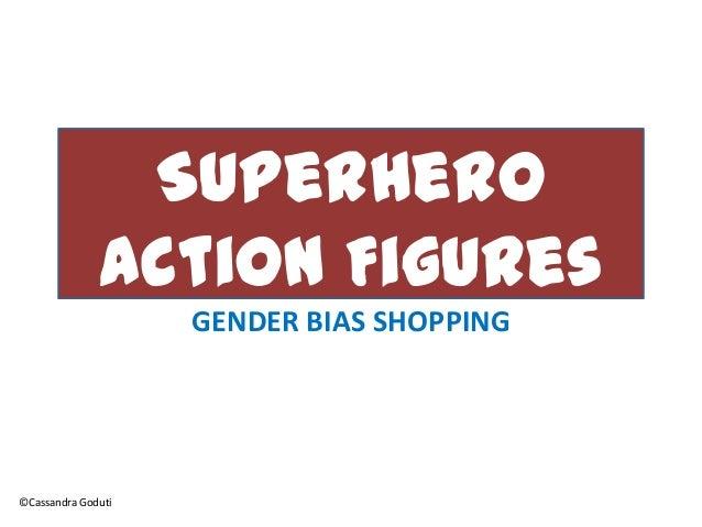 Superhero Action Figures GENDER BIAS SHOPPING ©Cassandra Goduti