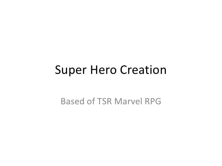 Super Hero Creation  Based of TSR Marvel RPG