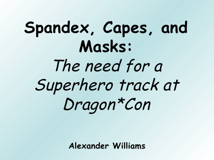 Superheroes Track Proposal for Dragon*Con