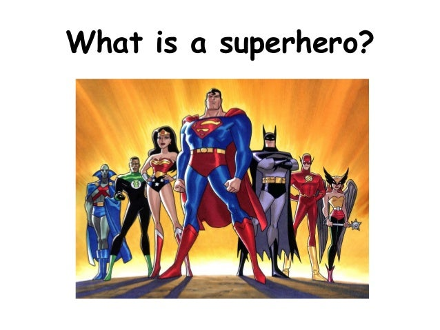 superheroes real heroes or misleading idols Asking students to begin to look at what makes a real-life hero different to a superhero.