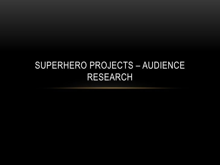 Superhero projects – audience research<br />