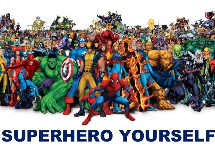 SUPERHERO YOURSELF