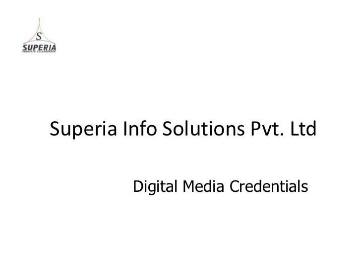 Superia Info Solutions Pvt. Ltd         Digital Media Credentials