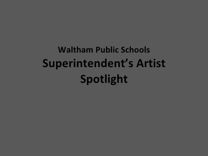Waltham Public Schools Superintendent's Artist Spotlight