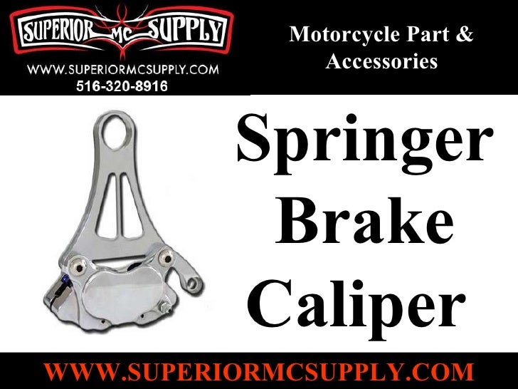 Motorcycle Part & Accessories Springer Brake Caliper   WWW.SUPERIORMCSUPPLY.COM