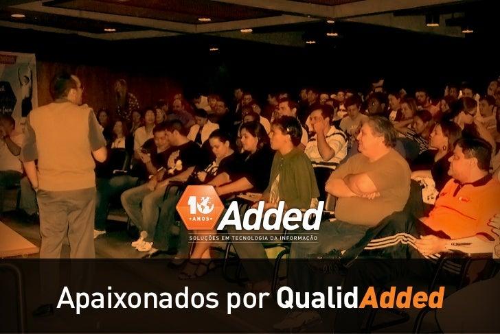 Apaixonados por QualidAdded