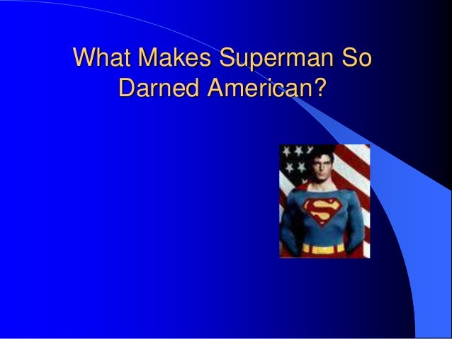 """superman gary engle In the last paragraph of gary engle's, """"what makes superman so darned american,"""" engle relates superman to the male version of the statue of liberty."""