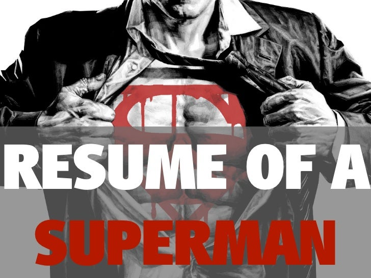RESUME OF A SUPERMAN