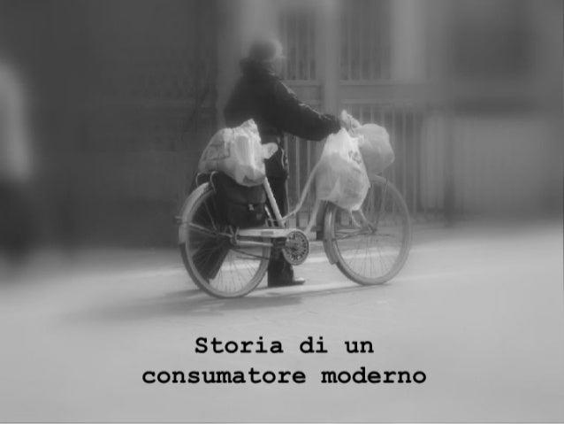 Storia di un consumatore moderno
