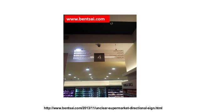 http://www.bentsai.com/2013/11/unclear-supermarket-directional-sign.html
