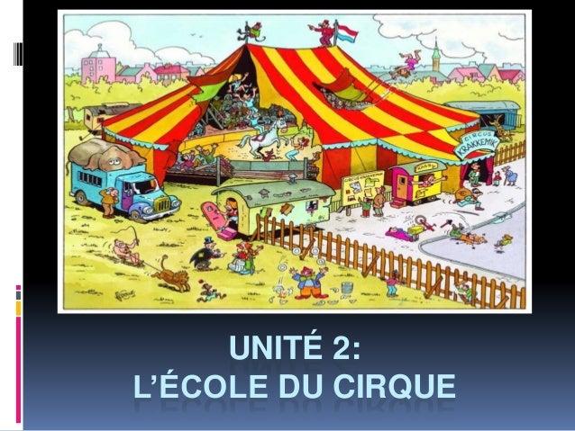 UNITÉ 2:  L'ÉCOLE DU CIRQUE