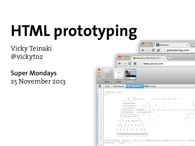 HTML prototyping Vicky Teinaki @vickytnz Super Mondays 25 November 2013