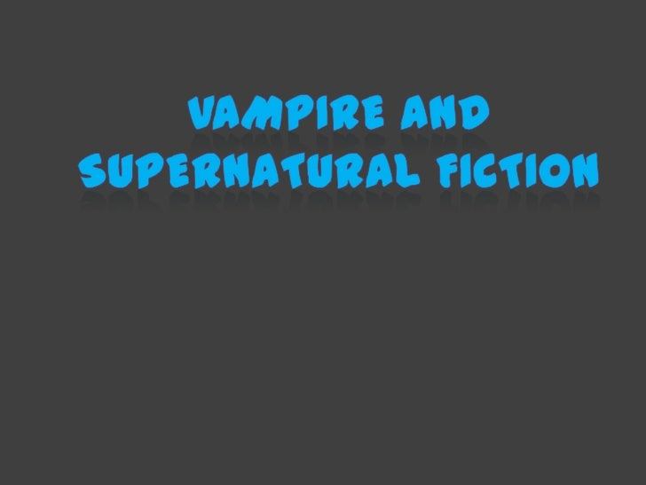 Vampire and Supernatural Fiction<br />