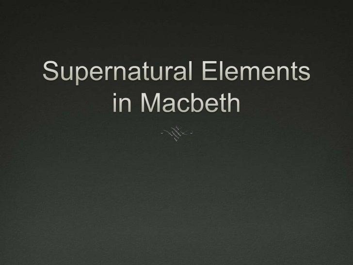 Supernatural in macbeth essay