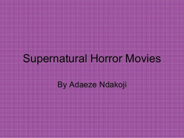 Supernatural Horror Movies By Adaeze Ndakoji