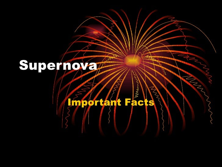 Supernova Important Facts