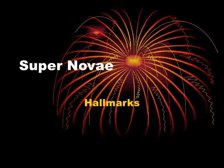 Super Novae Hallmarks