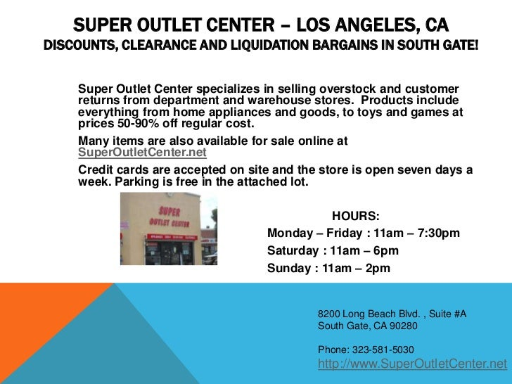 SUPER OUTLET CENTER – LOS ANGELES, CADISCOUNTS, CLEARANCE AND LIQUIDATION BARGAINS IN SOUTH GATE!    Super Outlet Center s...