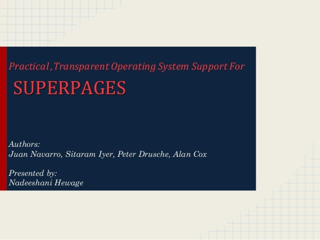 Practical ,Transparent Operating System Support For Superpages