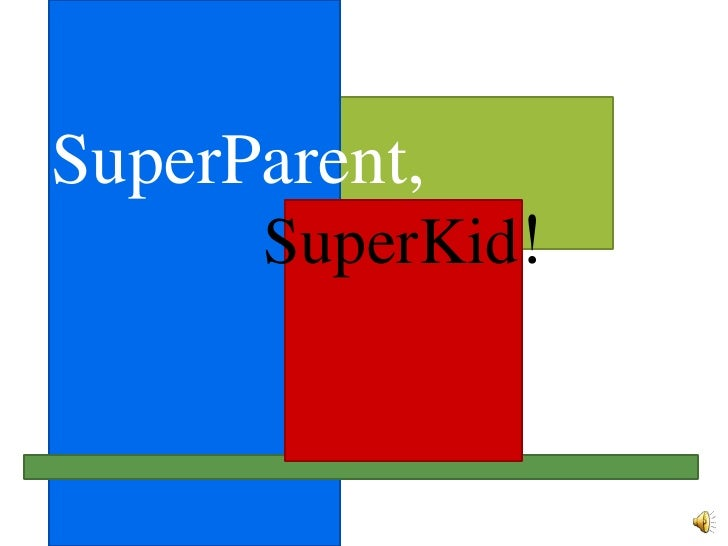 Super Parent Super Kid Powerpoint Show