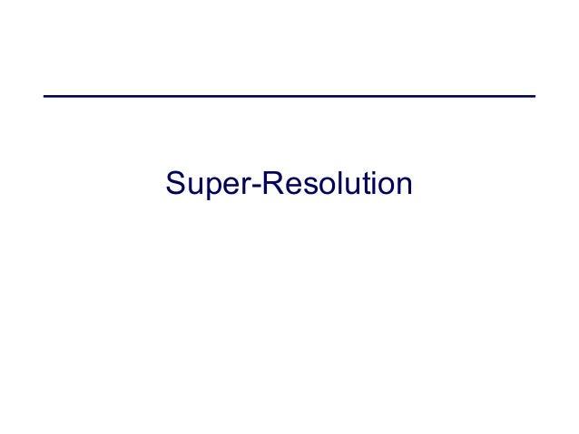 Super Resolution in Digital Image processing