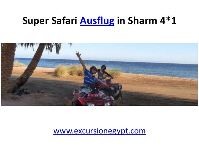Super Safari Ausflug in Sharm 4*1  www.excursionegypt.com