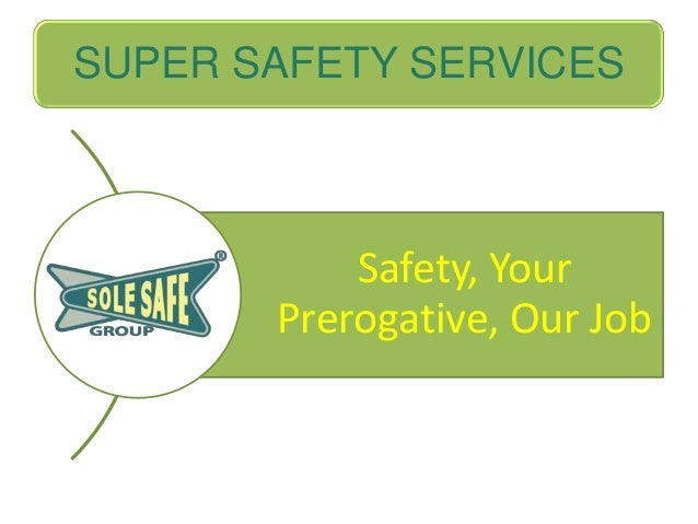 SUPER SAFETY SERVICES  Safety, Your Prerogative, Our Job