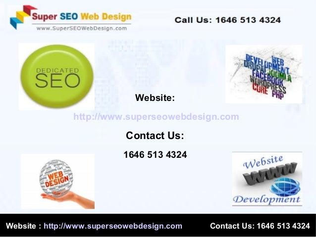 Website: http://www.superseowebdesign.com  Contact Us: 1646 513 4324  Website : http://www.superseowebdesign.com  Contact ...