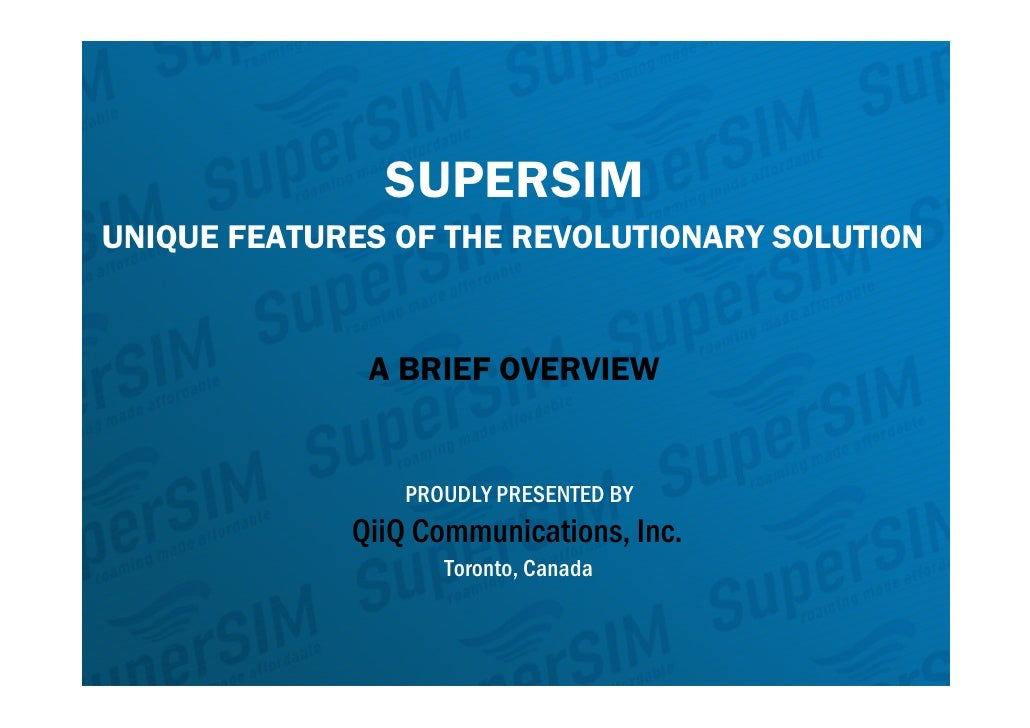 SUPERSIM UNIQUE FEATURES OF THE REVOLUTIONARY SOLUTION                 A BRIEF OVERVIEW                    PROUDLY PRESENT...