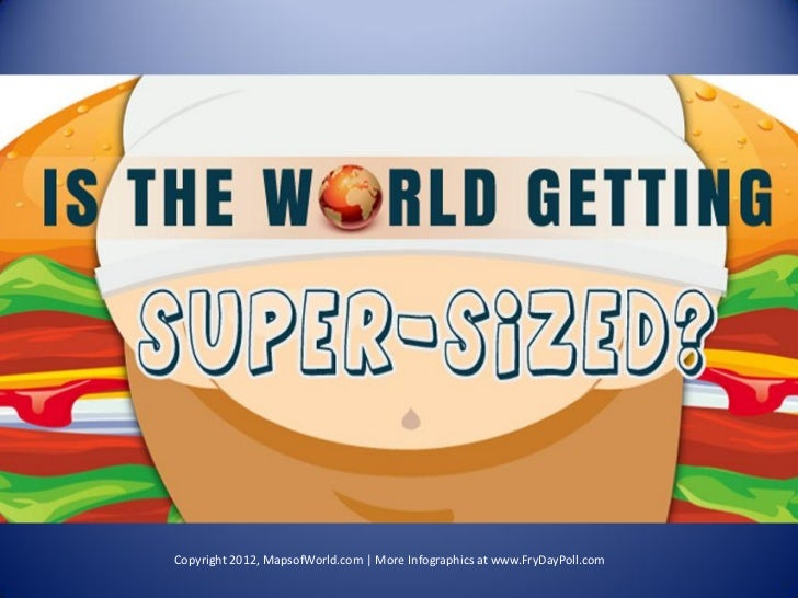 Is The World Getting Super-sized? Fat Facts About Obesity