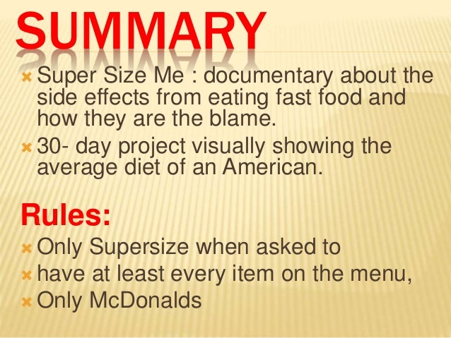 super size me movie review essay The 2004 movie 'super size me' shows the results of one man's attempt to eat nothing but mcdonald's food for 30 days in this video, we'll take.