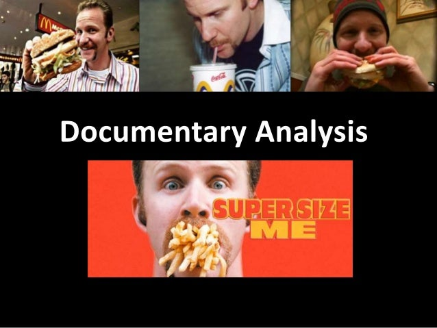 super size me an analysis In this lesson we created an analysis based on the documentary we watched called 'supersize me' which was directed by morgan spurlock we commented on many key themes.