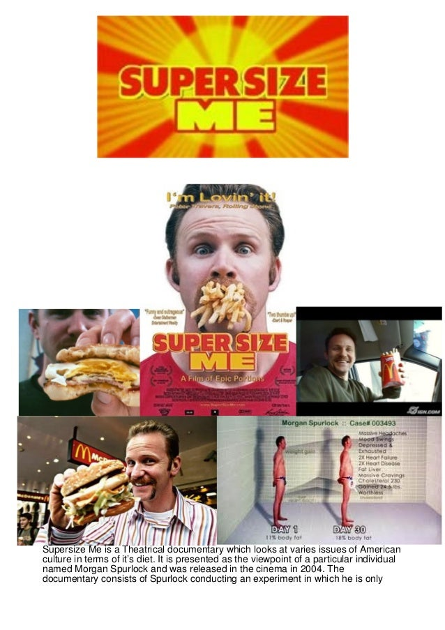 supersize me bias With reference to morgan spurlock's fat head by tom naughton and super size me by morgan spurlock naughton's bias becomes apparent through the.