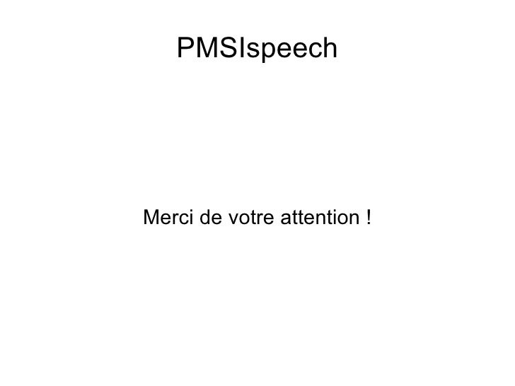 PMSIspeech Merci de votre attention !