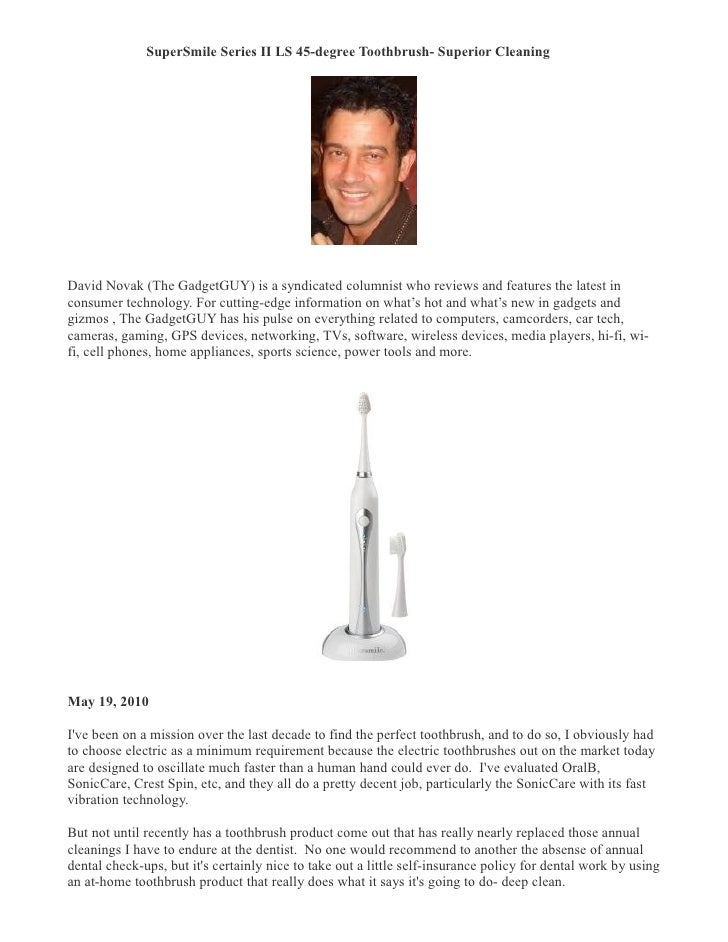 SuperSmile Series II LS 45-degree Toothbrush- Superior Cleaning �     David Novak (The GadgetGUY) is a syndicated columnis...