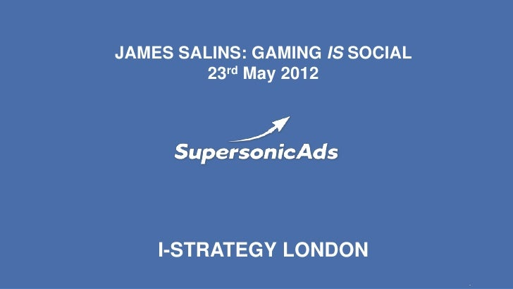 James Salins (Supersonic) iStrategy London 2012